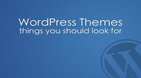 Things to look for in a Wordpress theme